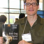 Martin Kihn, author of BAD DOG--coming out on audio this spring (just like the sign says).